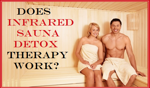 Does Far Infrared Sauna Detox Therapy Work?