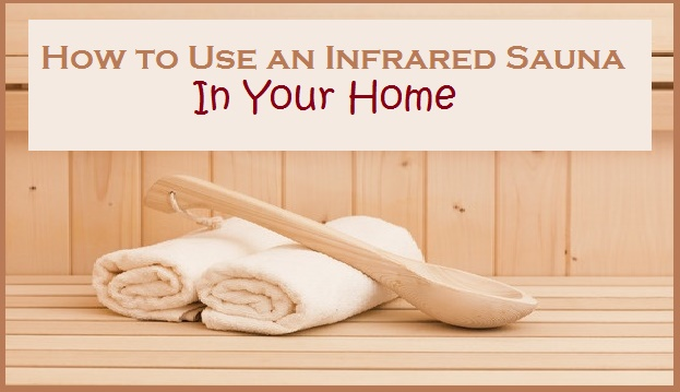 How to Use an Infrared Sauna at Home