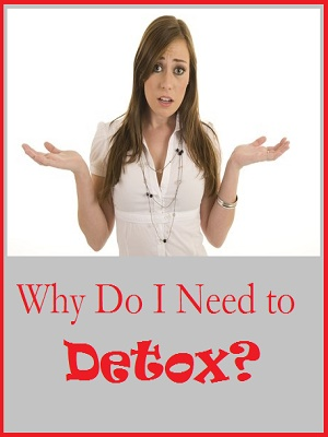 need to detox